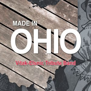Made in Ohio Vitak-Elsnic Tribute Band
